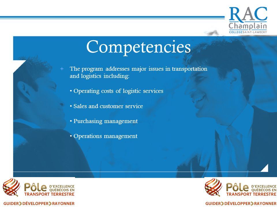 Competencies The program addresses major issues in transportation and logistics including: • Operating costs of logistic services.