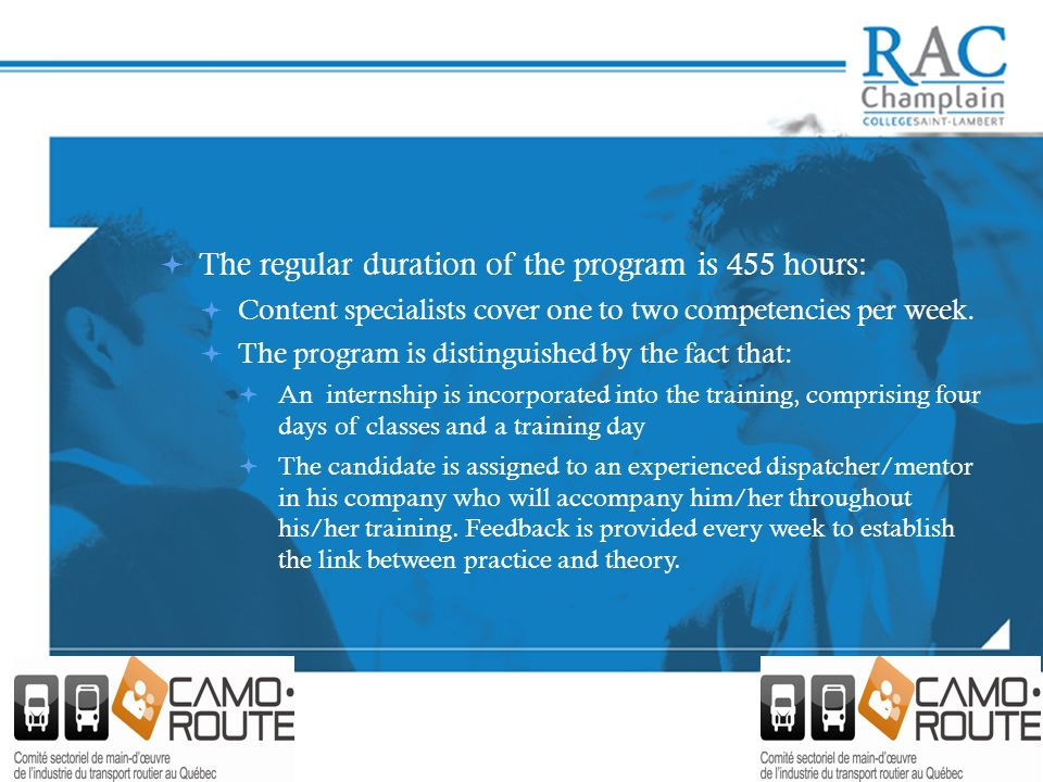 The regular duration of the program is 455 hours: