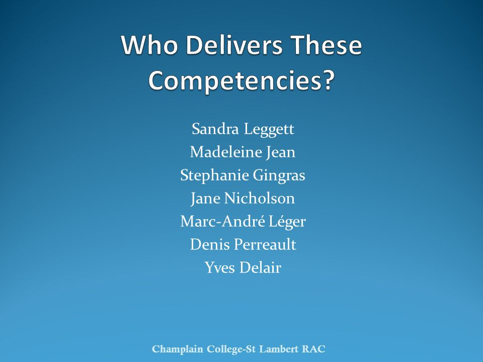 Who Delivers These Competencies