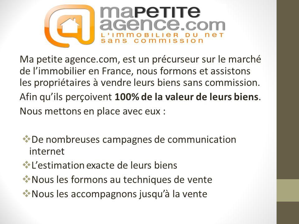 Ma petite agence.com, est un précurseur sur le marché de l'immobilier en France, nous formons et assistons les propriétaires à vendre leurs biens sans commission.