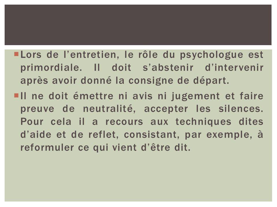 Lors de l'entretien, le rôle du psychologue est primordiale
