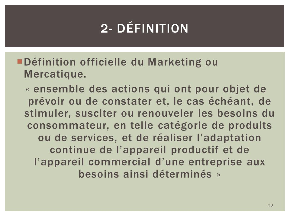 2- Définition Définition officielle du Marketing ou Mercatique.