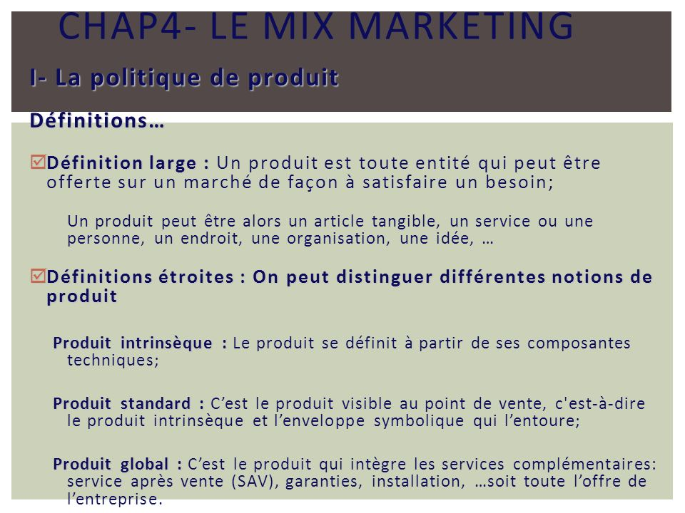 Chap4- Le mix marketing I- La politique de produit Définitions…