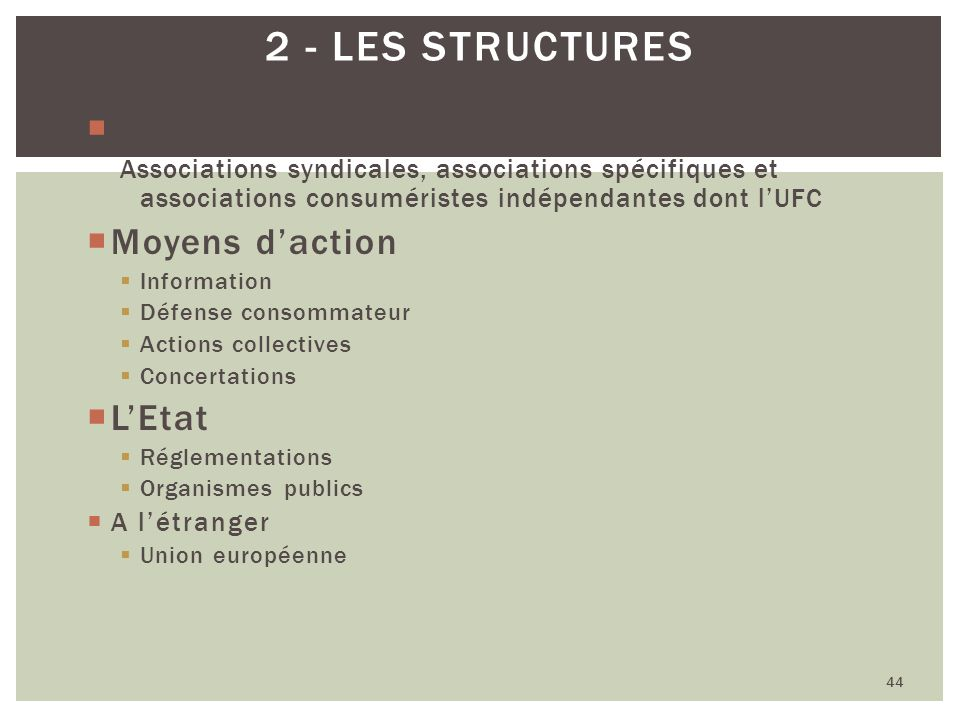 2 - les structures Organismes privés Moyens d'action L'Etat