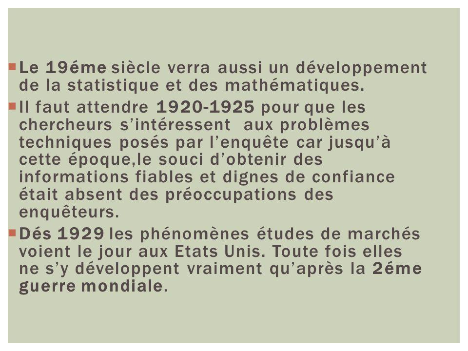 Le 19éme siècle verra aussi un développement de la statistique et des mathématiques.
