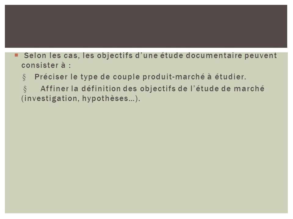 Selon les cas, les objectifs d'une étude documentaire peuvent consister à :
