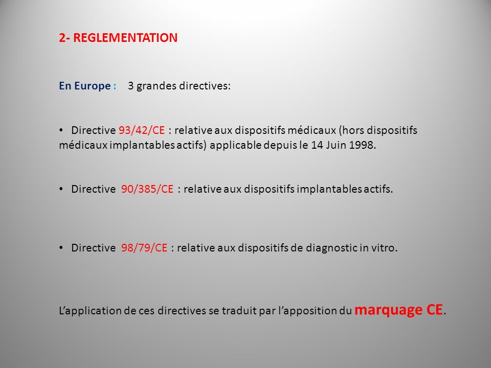 2- REGLEMENTATION En Europe : 3 grandes directives:
