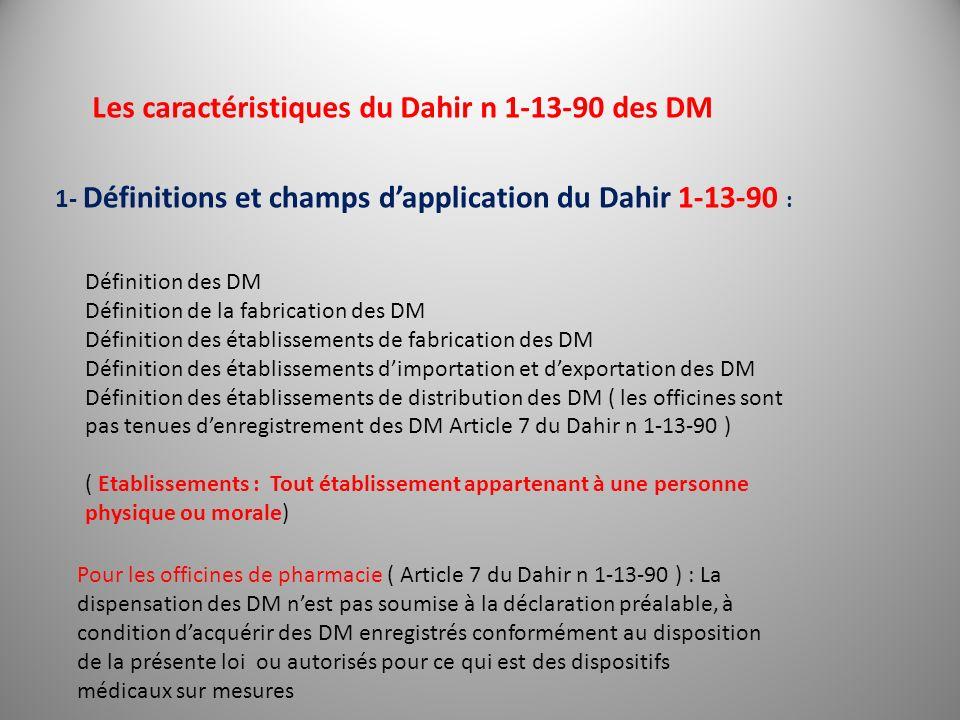 Les caractéristiques du Dahir n 1-13-90 des DM