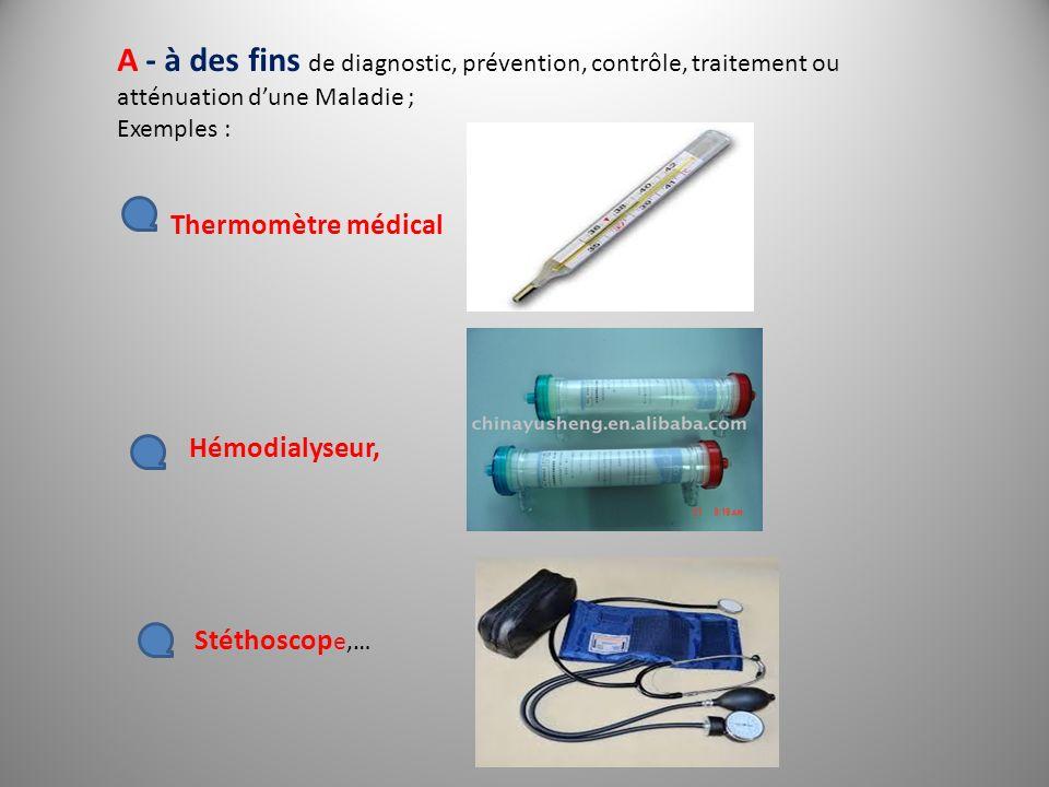 A - à des fins de diagnostic, prévention, contrôle, traitement ou atténuation d'une Maladie ;
