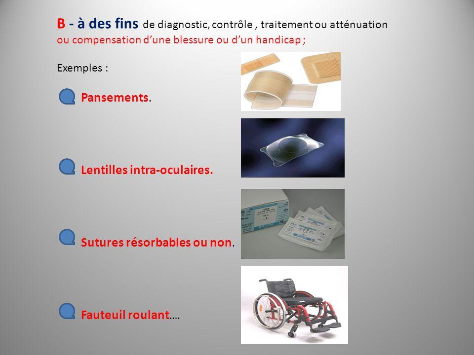 B - à des fins de diagnostic, contrôle , traitement ou atténuation ou compensation d'une blessure ou d'un handicap ;