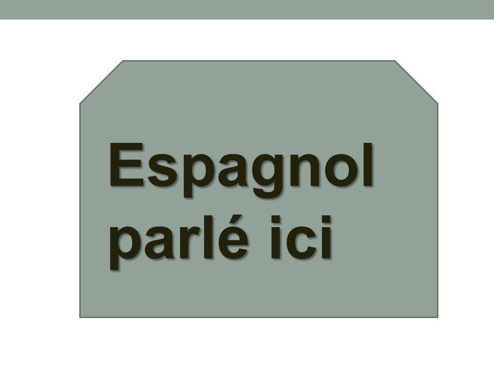 Espagnol parlé ici