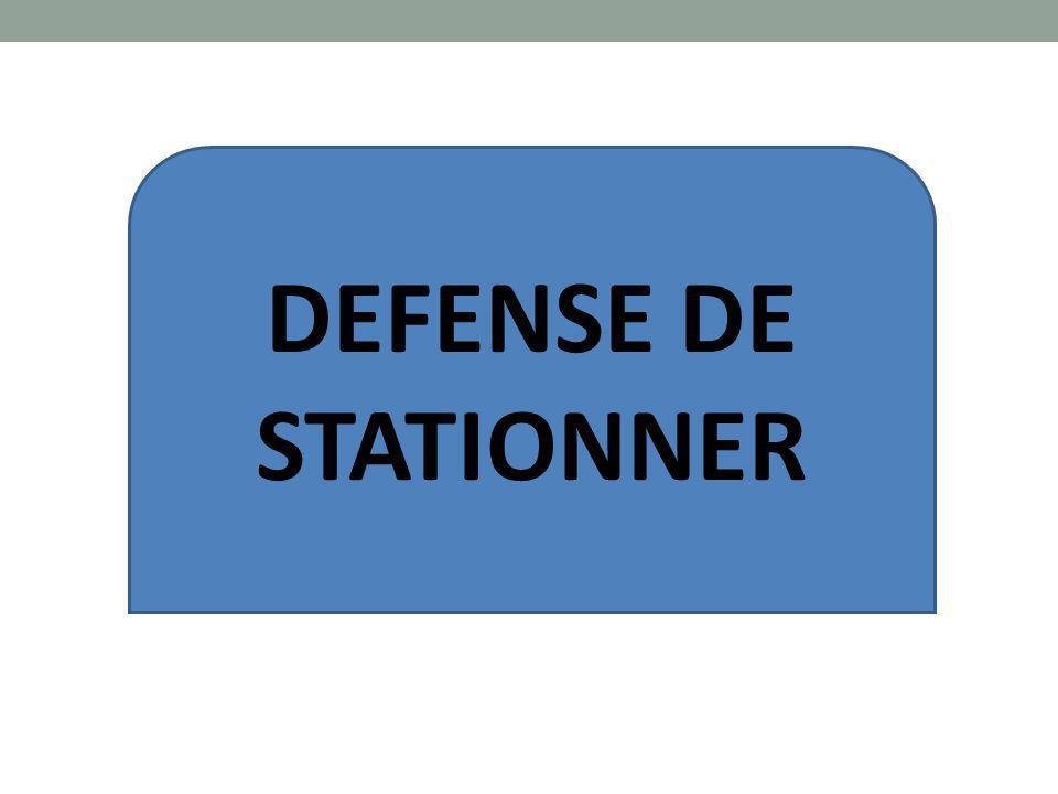 DEFENSE DE STATIONNER