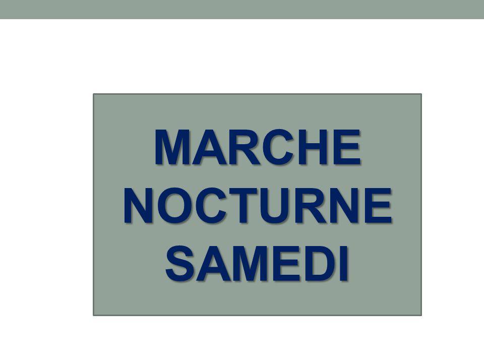 MARCHE NOCTURNE SAMEDI