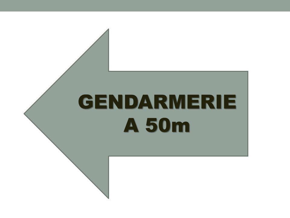 GENDARMERIE A 50m