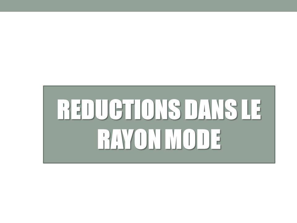 REDUCTIONS DANS LE RAYON MODE