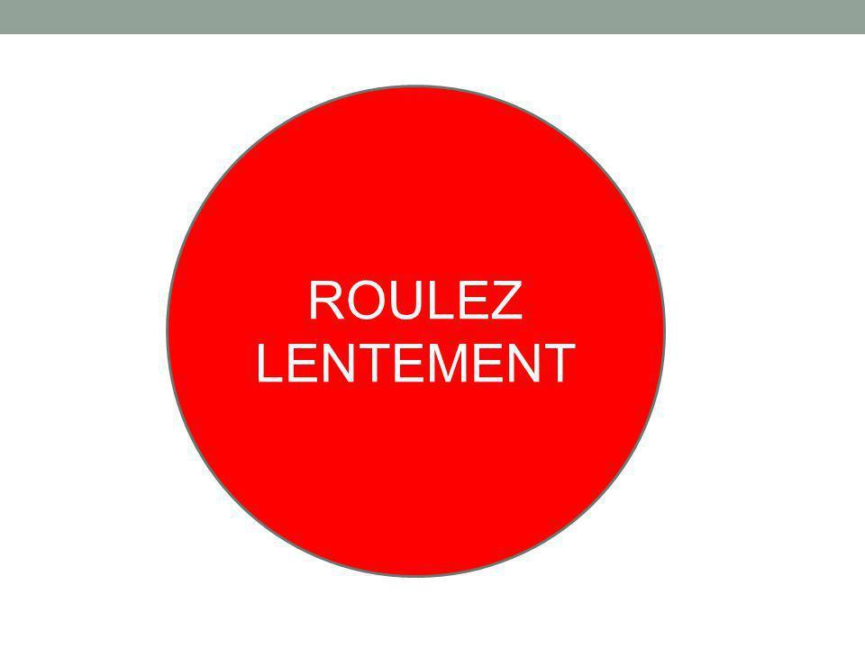 ROULEZ LENTEMENT