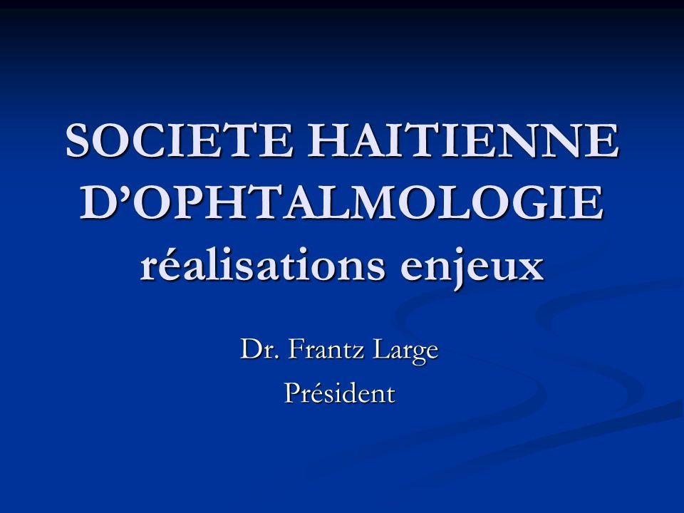SOCIETE HAITIENNE D'OPHTALMOLOGIE réalisations enjeux