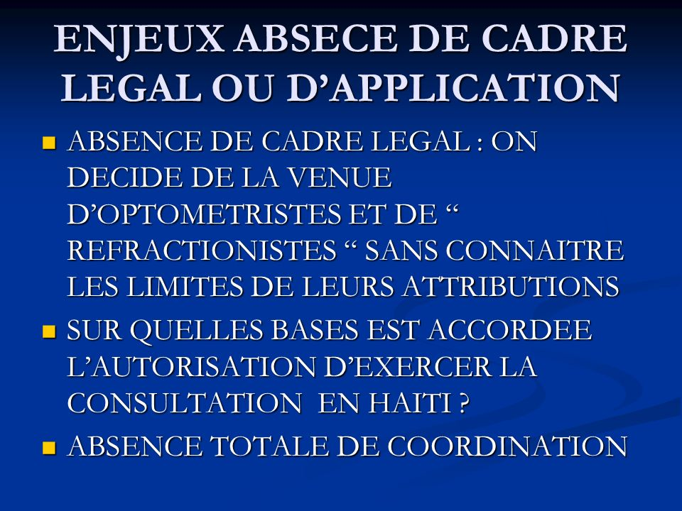 ENJEUX ABSECE DE CADRE LEGAL OU D'APPLICATION