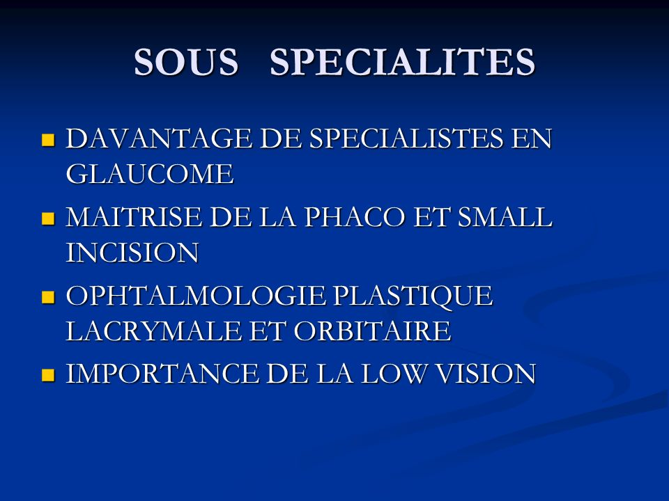 SOUS SPECIALITES DAVANTAGE DE SPECIALISTES EN GLAUCOME