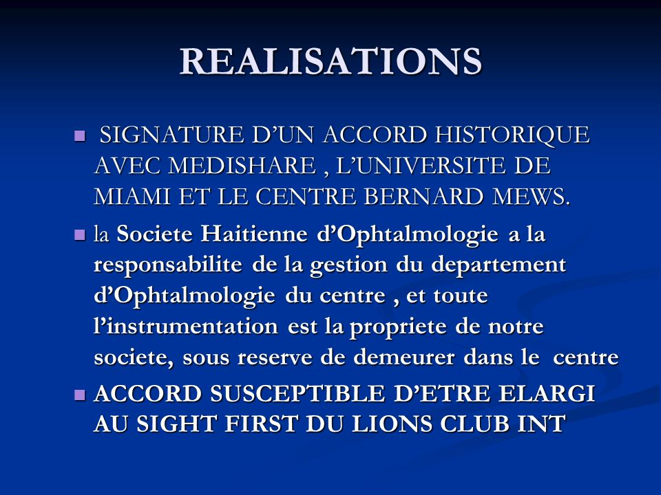 REALISATIONS signature d'un accord historique avec Medishare , l'Universite de Miami et le centre Bernard Mews.