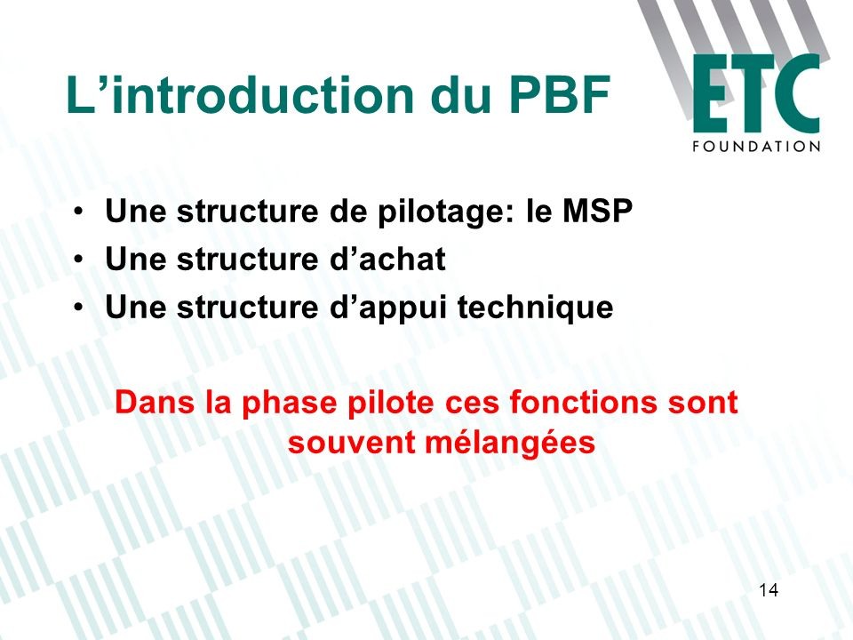Dans la phase pilote ces fonctions sont souvent mélangées