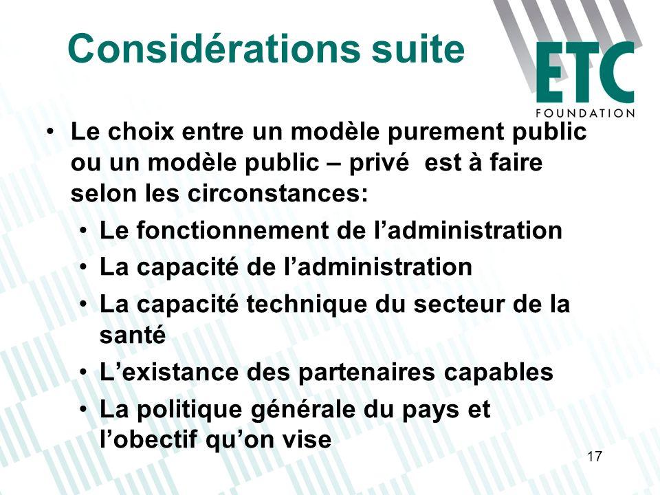 Considérations suite Le choix entre un modèle purement public ou un modèle public – privé est à faire selon les circonstances: