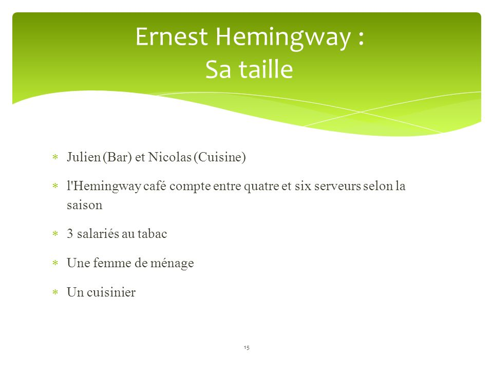 Ernest Hemingway : Sa taille