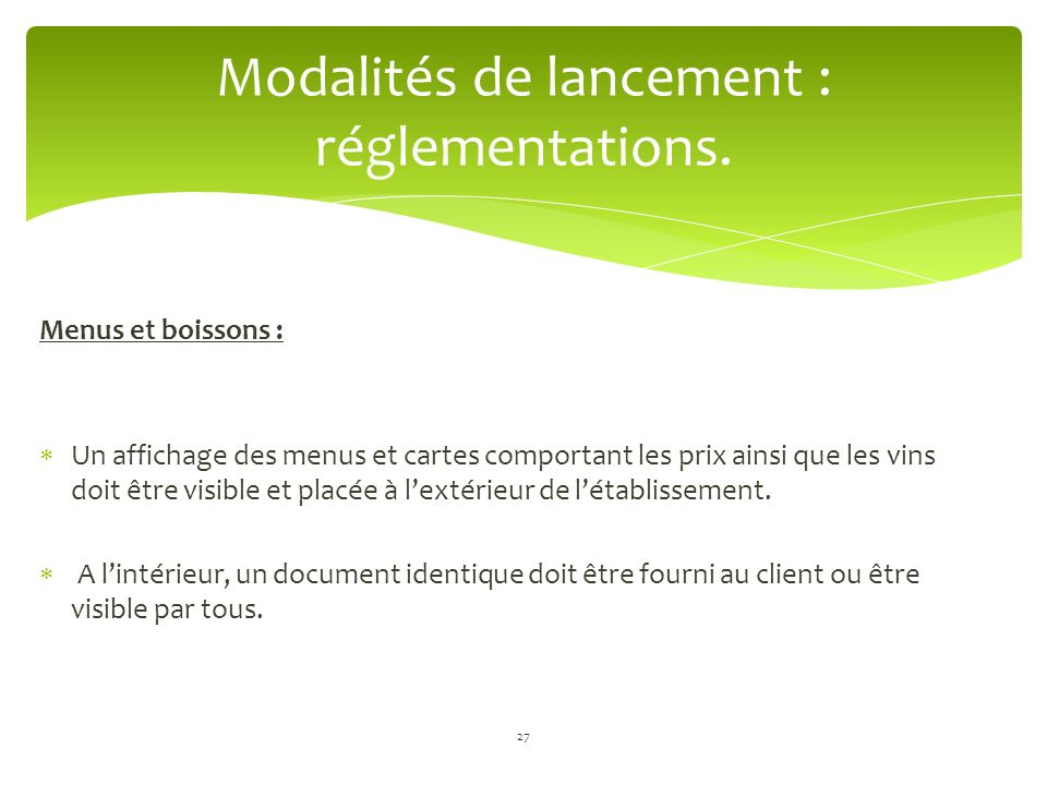 Modalités de lancement : réglementations.