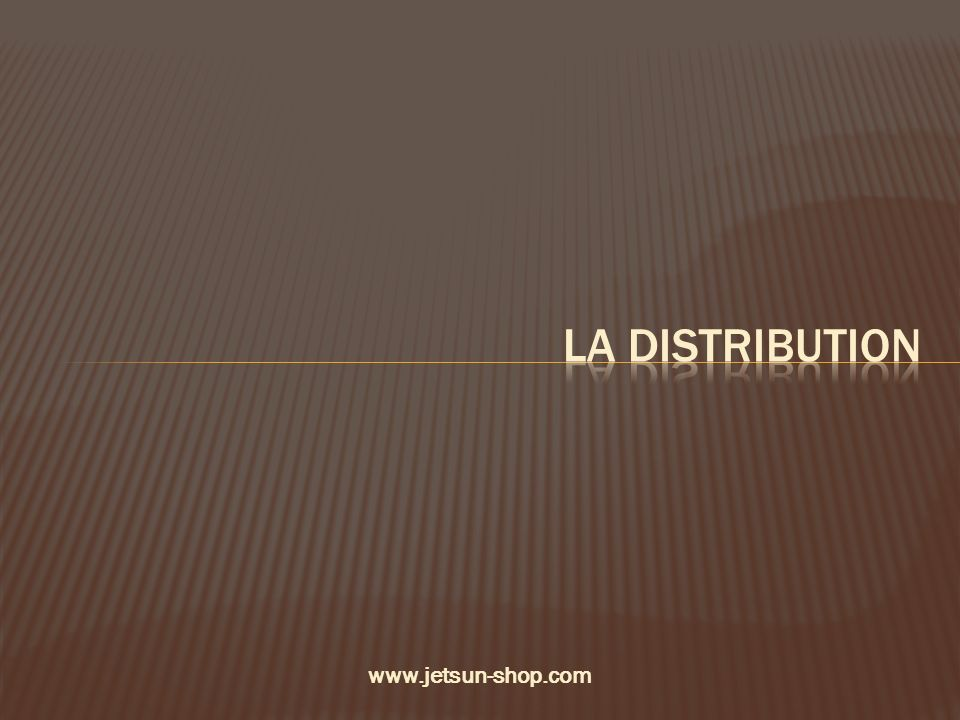La distribution www.jetsun-shop.com