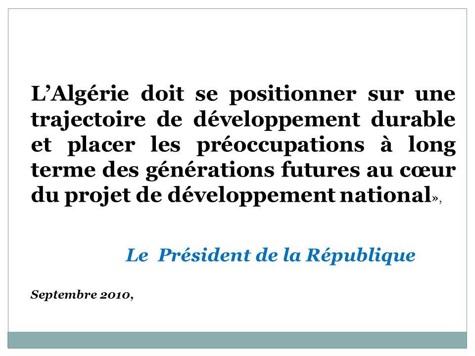 L'Algérie doit se positionner sur une trajectoire de développement durable et placer les préoccupations à long terme des générations futures au cœur du projet de développement national»,