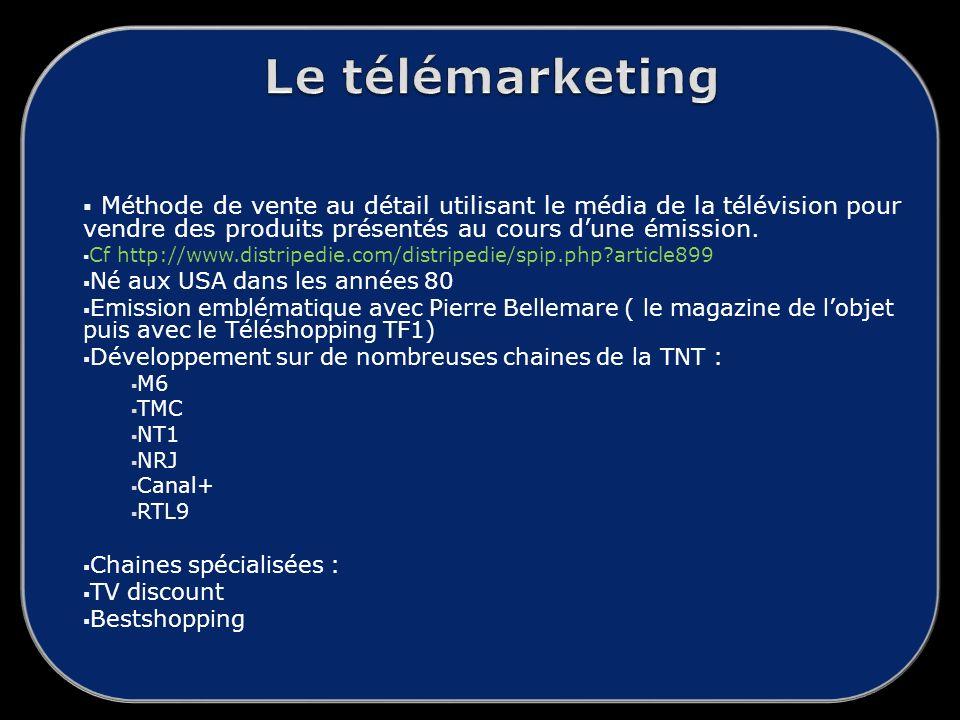 Le télémarketing Méthode de vente au détail utilisant le média de la télévision pour vendre des produits présentés au cours d'une émission.