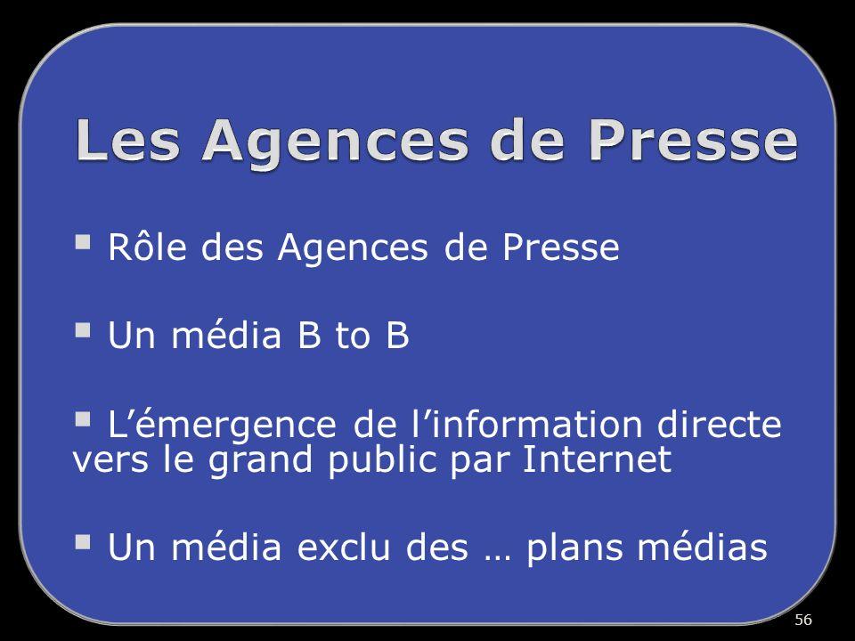 Les Agences de Presse Rôle des Agences de Presse Un média B to B