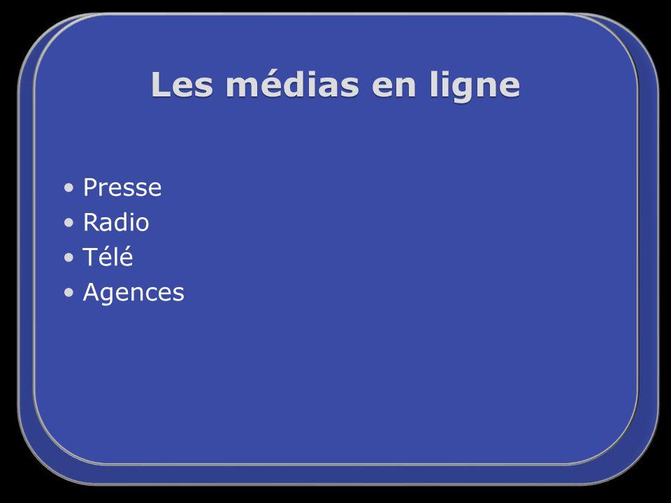 Presse Radio Télé Agences Les médias en ligne