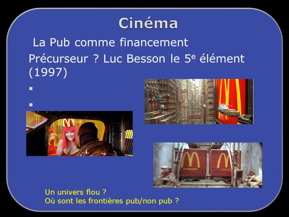 La Pub comme financement Précurseur Luc Besson le 5e élément (1997)