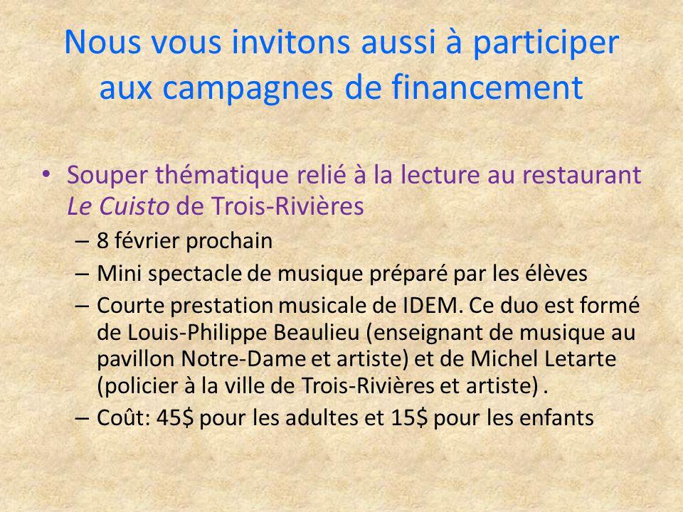 Nous vous invitons aussi à participer aux campagnes de financement