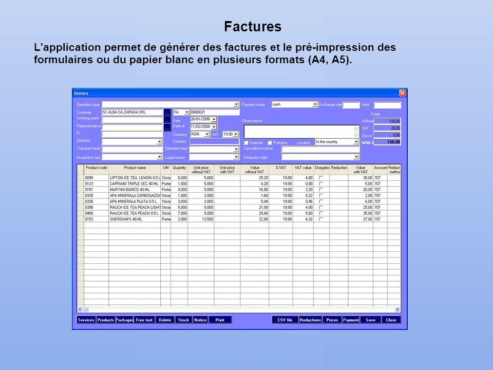 Factures L application permet de générer des factures et le pré-impression des formulaires ou du papier blanc en plusieurs formats (A4, A5).
