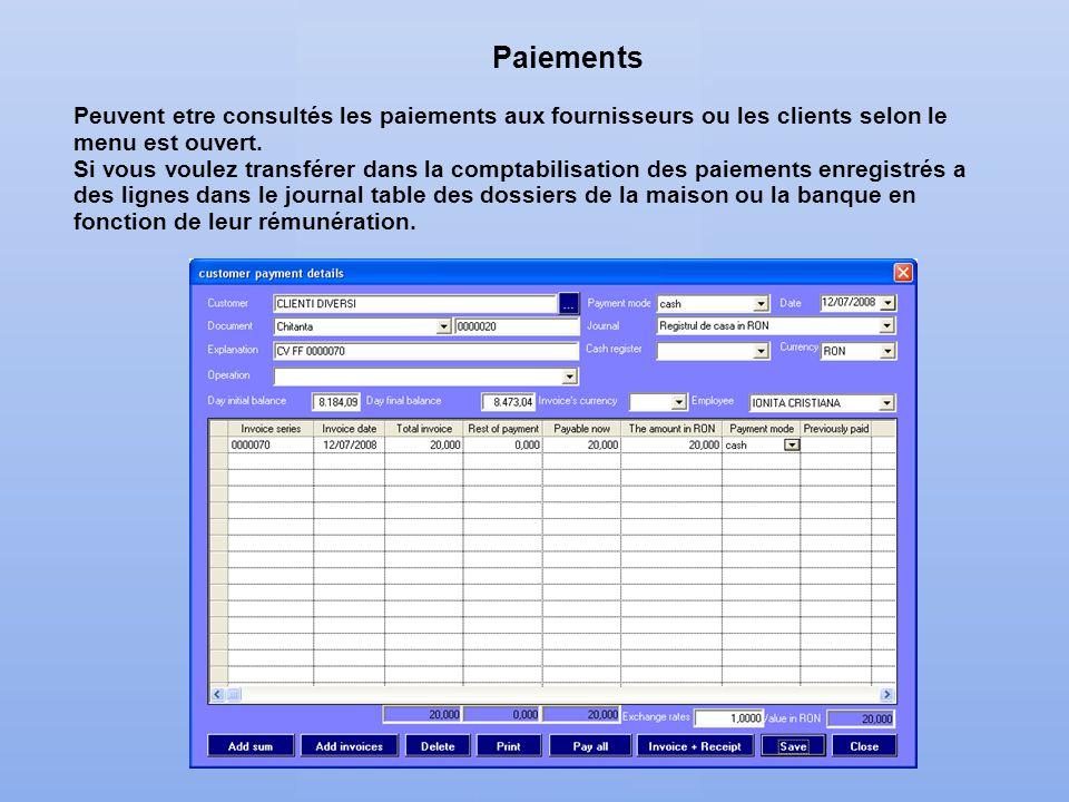 Paiements Peuvent etre consultés les paiements aux fournisseurs ou les clients selon le menu est ouvert.