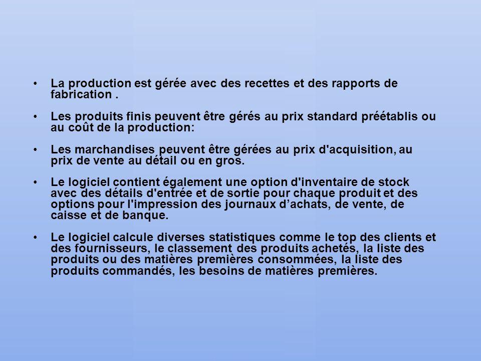 La production est gérée avec des recettes et des rapports de fabrication .