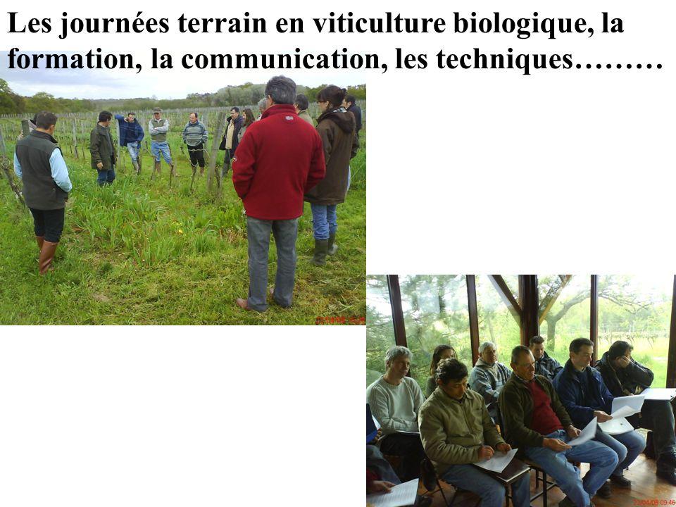 Les journées terrain en viticulture biologique, la formation, la communication, les techniques………