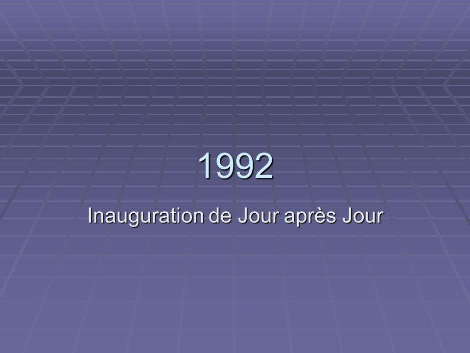 Inauguration de Jour après Jour