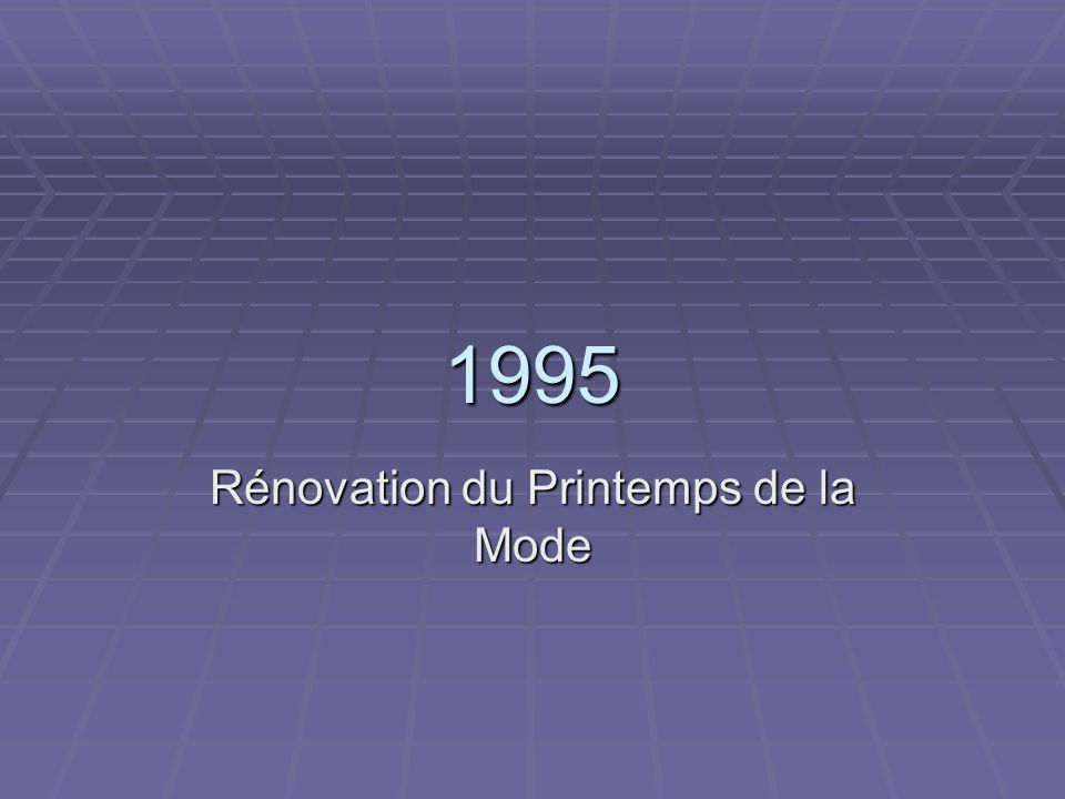 Rénovation du Printemps de la Mode