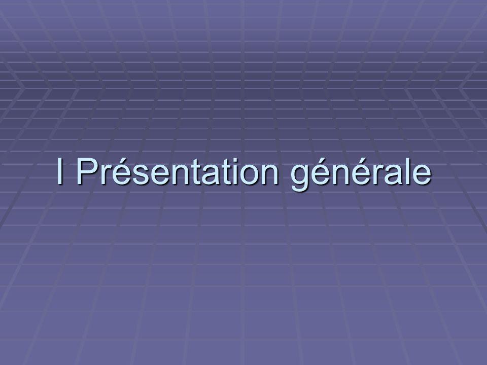 I Présentation générale
