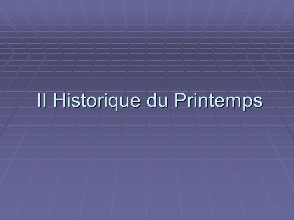 II Historique du Printemps