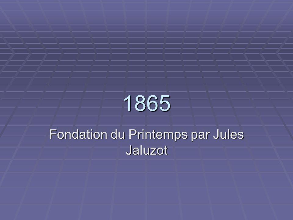 Fondation du Printemps par Jules Jaluzot