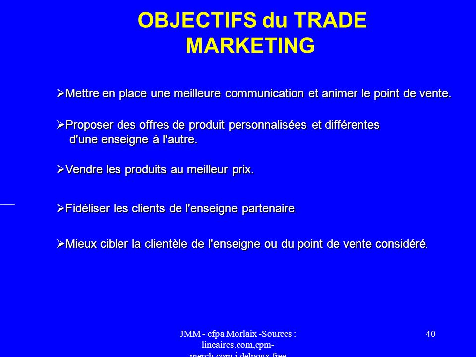 OBJECTIFS du TRADE MARKETING