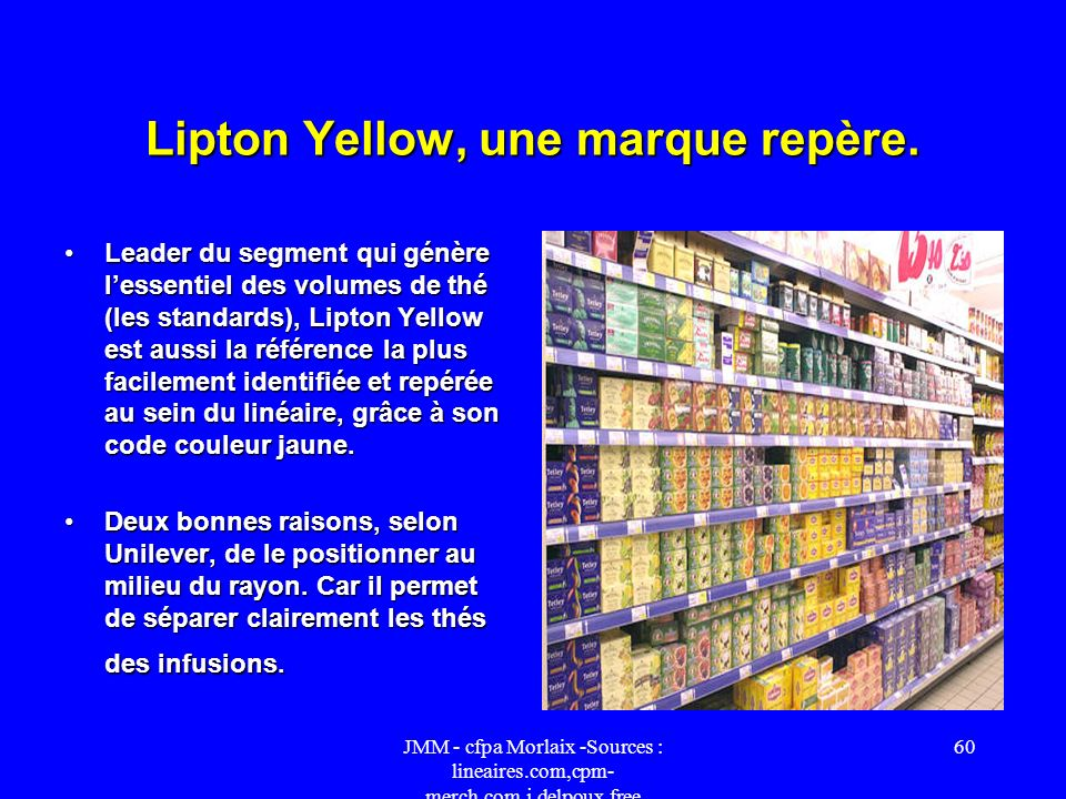 Lipton Yellow, une marque repère.