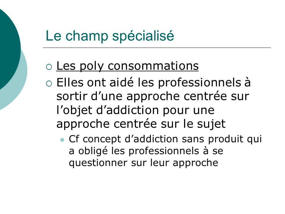 Le champ spécialisé Les poly consommations