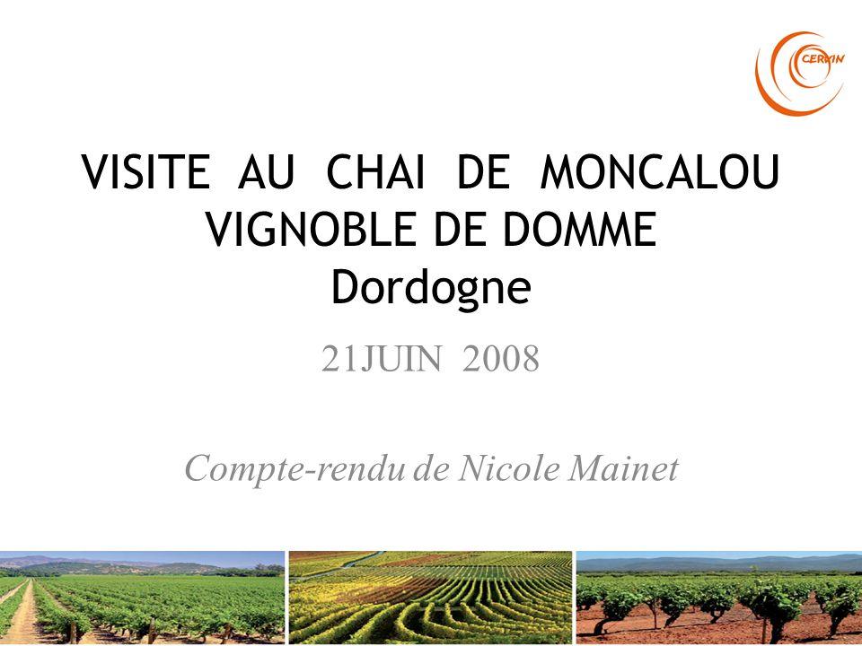 VISITE AU CHAI DE MONCALOU VIGNOBLE DE DOMME Dordogne