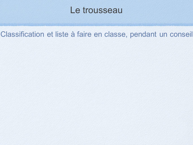 Classification et liste à faire en classe, pendant un conseil