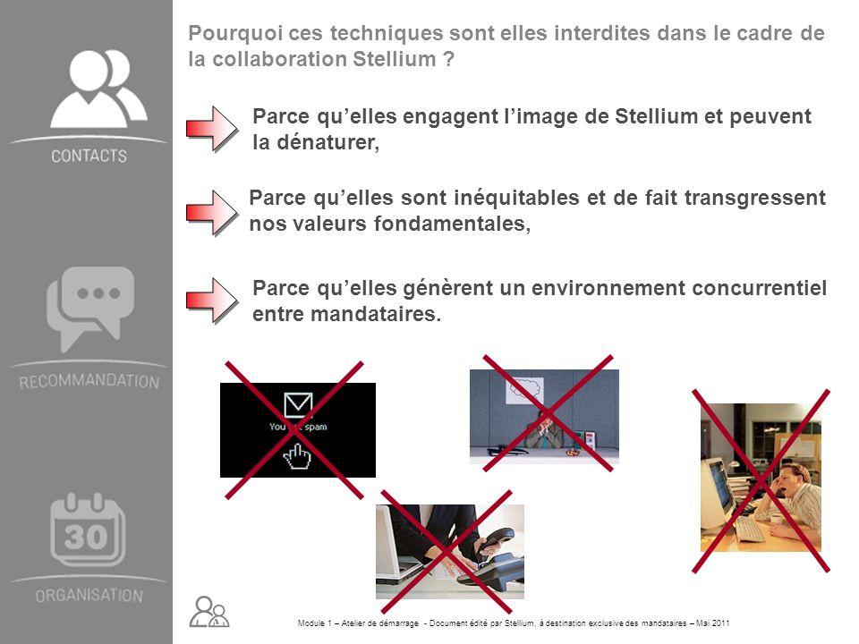 Pourquoi ces techniques sont elles interdites dans le cadre de la collaboration Stellium